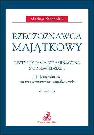 Okładka książki/ebooka Rzeczoznawca majątkowy. Testy i pytania egzaminacyjne z odpowiedziami. Wydanie 4
