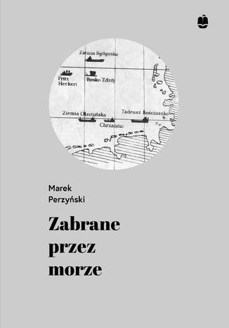 Okładka książki/ebooka Zabrane przez morze