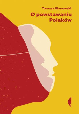 Okładka książki O powstawaniu Polaków