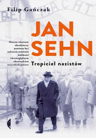 Okładka książki/ebooka Jan Sehn. Tropiciel nazistów