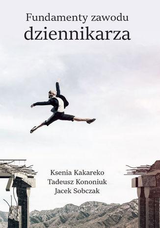 Okładka książki/ebooka Fundamenty zawodu dziennikarza