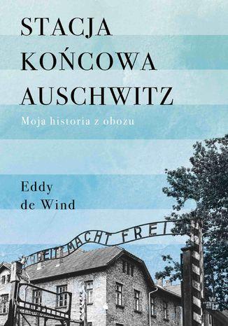 Okładka książki Stacja końcowa Auschwitz