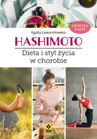 Okładka książki Hashimoto. Dieta istyl życia wchorobie