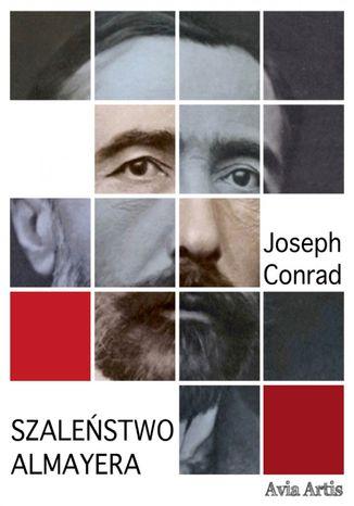 Okładka książki/ebooka Szaleństwo Almayera