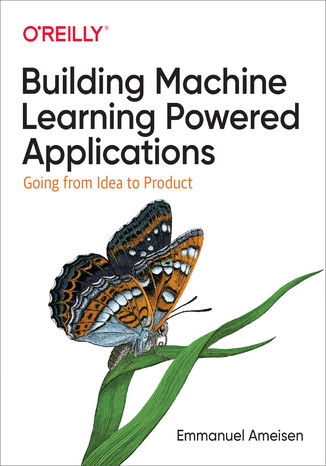 Okładka książki/ebooka Building Machine Learning Powered Applications. Going from Idea to Product