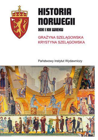 Okładka książki Historia Norwegii XIX i XX wieku