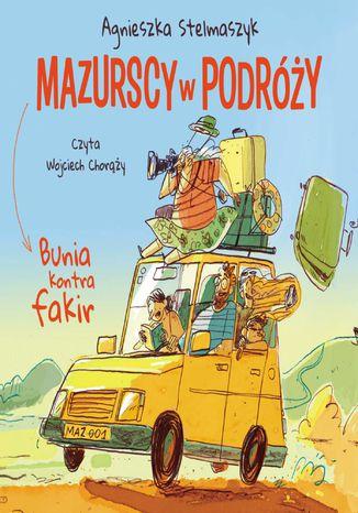 Okładka książki/ebooka Bunia kontra fakir. Mazurscy w podróży. Tom 1