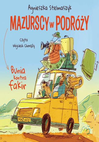 Okładka książki Bunia kontra fakir. Mazurscy w podróży. Tom 1