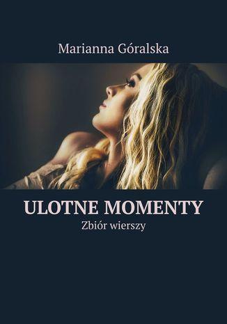 Okładka książki Ulotne momenty