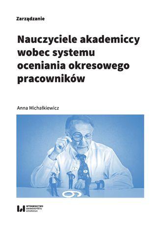Okładka książki/ebooka Nauczyciele akademiccy wobec systemu oceniania okresowego pracowników