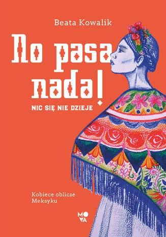 Okładka książki/ebooka No pasa nada! Nic się nie dzieje