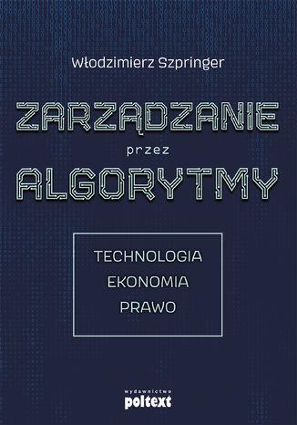 Okładka książki/ebooka Zarządzanie przez algorytmy