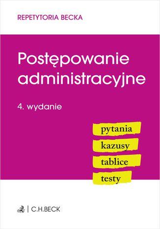 Okładka książki Postępowanie administracyjne. Pytania. Kazusy. Tablice. Testy. Wydanie 4