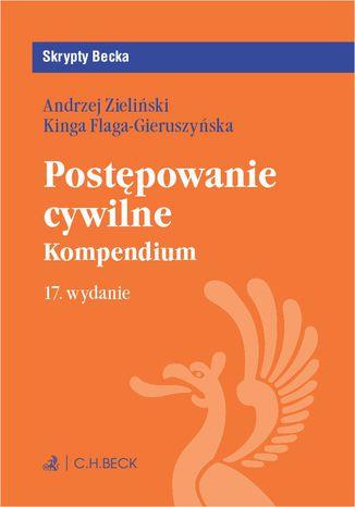Okładka książki Postępowanie cywilne. Kompendium. Wydanie 17
