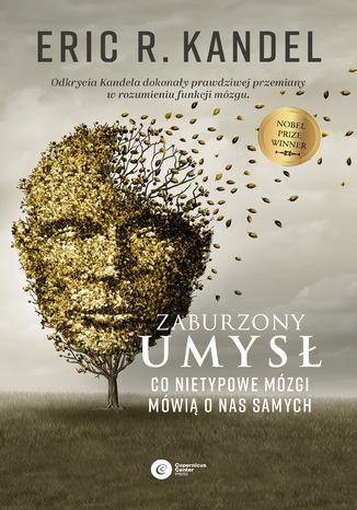 Okładka książki Zaburzony umysł. Co nietypowe mózgi mówią o nas samych