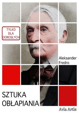 Okładka książki/ebooka Sztuka obłapiania