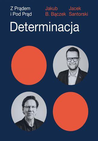 Okładka książki Determinacja. Z prądem i pod prąd
