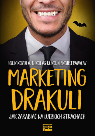 Okładka książki/ebooka Marketing Drakuli. Jak zarabiać na ludzkich strachach