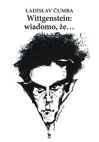 Okładka książki Wittgenstein wiadomo, że