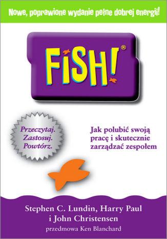 Okładka książki FISH! Jak polubić swoją pracę i skutecznie zarządzać zespołe