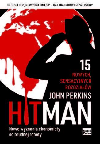 Okładka książki/ebooka Hit Man. Nowe wyznania ekonomisty od brudnej roboty