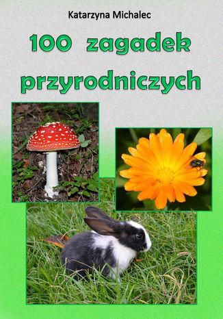 Okładka książki 100 zagadek przyrodniczych