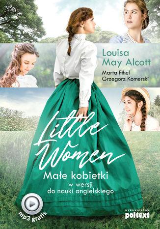 Okładka książki Little Women. Małe kobietki w wersji do nauki angielskiego
