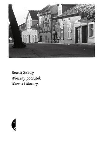 Okładka książki/ebooka Wieczny początek. Warmia i Mazury