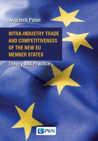 Okładka książki/ebooka Intra-Industry Trade and Competitiveness of the New EU Member States
