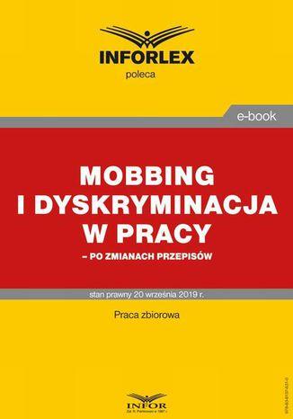 Okładka książki Mobbing i dyskryminacja w pracy  po zmianach przepisów