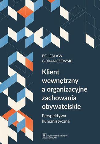 Okładka książki/ebooka Klient wewnętrzny a organizacyjne zachowania obywatelskie