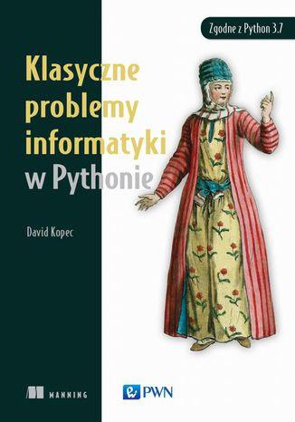 Okładka książki/ebooka Klasyczne problemy informatyki w Pythonie