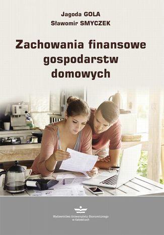 Okładka książki Zachowania finansowe gospodarstw domowych