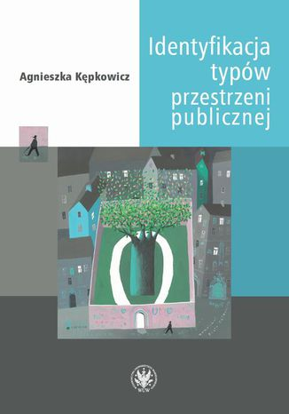Okładka książki/ebooka Identyfikacja typów przestrzeni publicznej