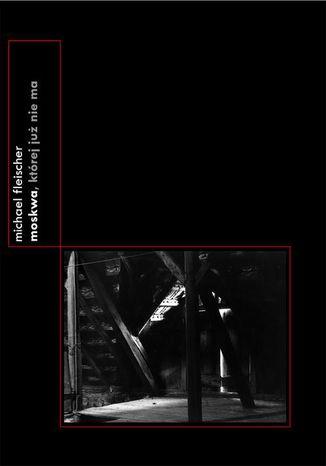 Okładka książki Moskwa, której już nie ma (1985)