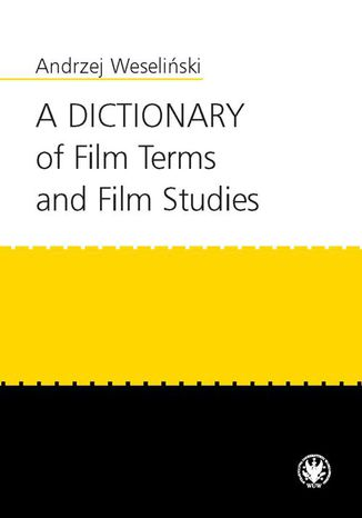 Okładka książki A Dictionary of Film Terms and Film Studies