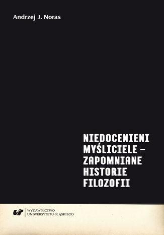 Okładka książki/ebooka Niedocenieni myśliciele - zapomniane historie filozofii