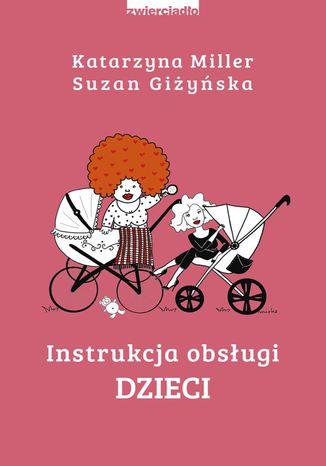 Okładka książki Instrukcja obsługi dzieci