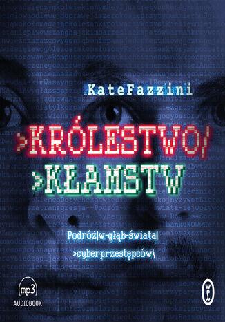 Okładka książki/ebooka Królestwo kłamstw. Podróż w głąb świata cyberprzestępców