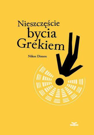 Okładka książki/ebooka Nieszczęście bycia Grekiem