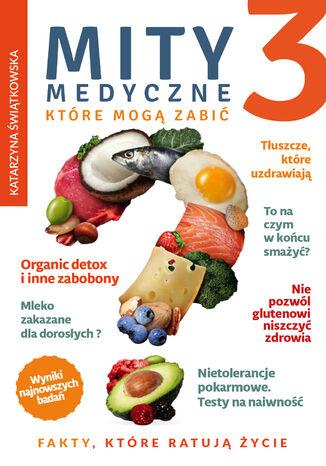 Okładka książki/ebooka Mity medyczne, które mogą zabić (Część 3). Mity medyczne, które mogą zabić 3