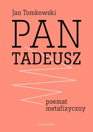 Okładka książki/ebooka 'Pan Tadeusz' - poemat metafizyczny