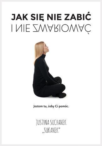 Okładka książki/ebooka Jak się nie zabić i nie zwariować