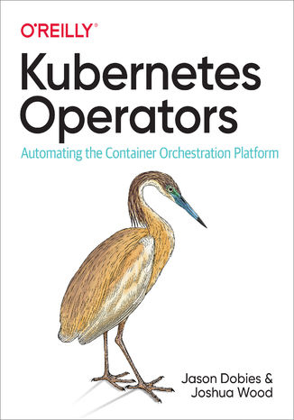 Okładka książki/ebooka Kubernetes Operators. Automating the Container Orchestration Platform