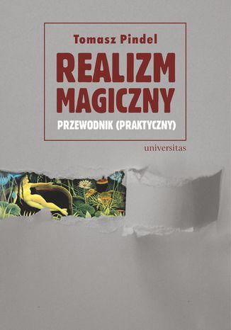 Okładka książki/ebooka Realizm magiczny - przewodnik (praktyczny)