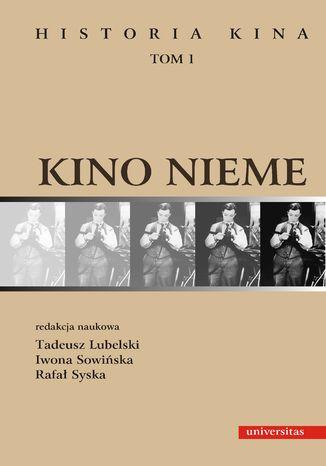Okładka książki Kino nieme. Historia kina, tom 1