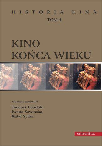 Okładka książki Kino końca wieku. Historia kina, tom 4