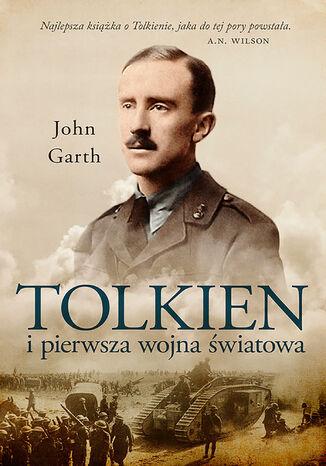 Okładka książki Tolkien i pierwsza wojna światowa. U progu Śródziemia