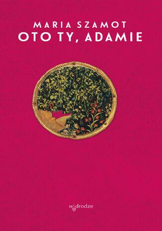 Okładka książki/ebooka Oto ty, Adamie