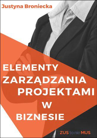 Okładka książki Elementy zarządzania projektami w biznesie